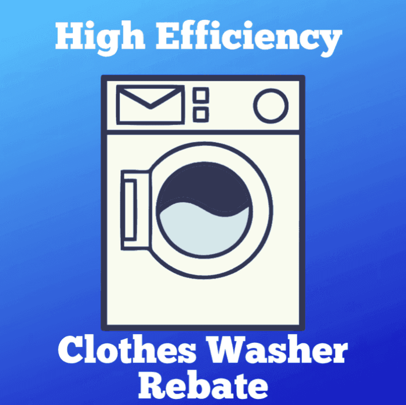 High Efficiency Clothes Washer Rebate (white font)